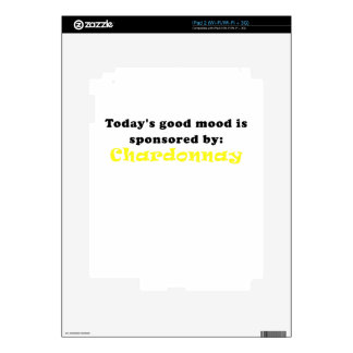 Todays Good Mood is Sponsored by Chardonnay Skin For iPad 2