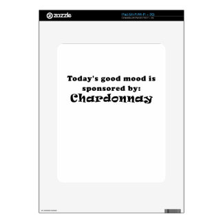 Todays Good Mood is Sponsored by Chardonnay Skins For iPad