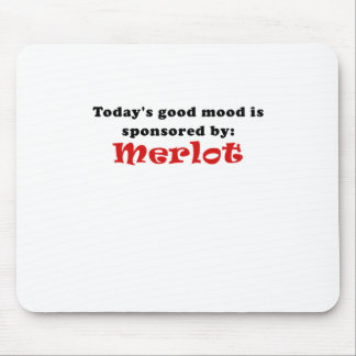 Todays Good Mood is Sponsored by Merlot Mouse Pad