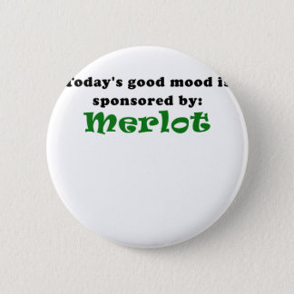 Todays Good Mood is Sponsored by Merlot Pinback Button