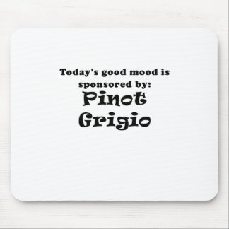 Todays Good Mood is Sponsored by Pinot Grigio Mouse Pad