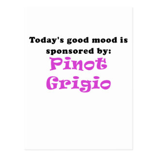 Todays Good Mood is Sponsored by Pinot Grigio Postcard