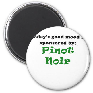 Todays Good Mood is Sponsored by Pinot Noir Magnet