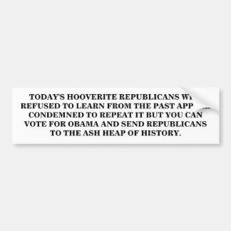 TODAY'S HOOVERITE REPUBLICANS. BUMPER STICKER