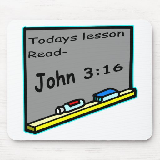 Todays lesson read John 3 16 Christian Mouse Pad