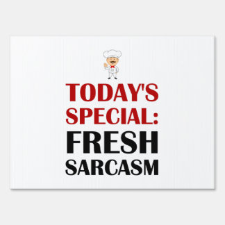 Todays Special Sarcasm Lawn Sign