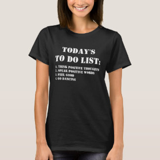 Today's To Do List: Go Dancing T-Shirt