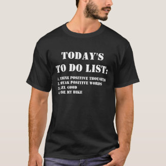 Today's To Do List: Ride My Bike T-Shirt