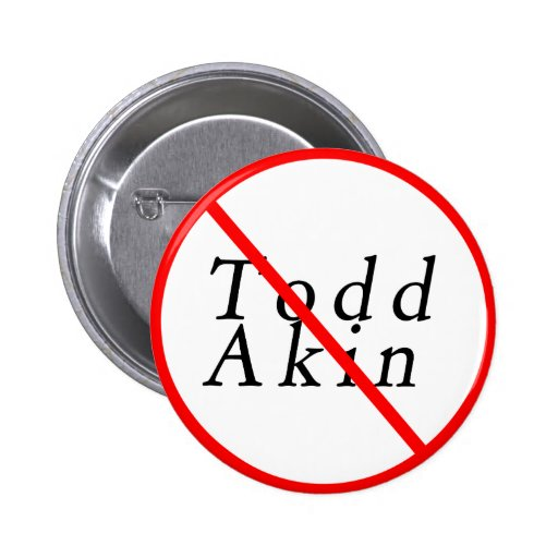 Todd Akin 2012 Button