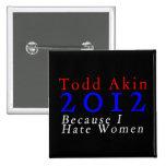 Todd Akin 2012 Pinback Buttons