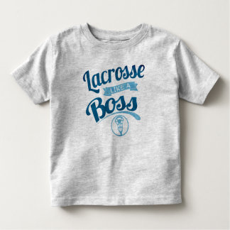 Toddlers Lacrosse Like A Boss T-Shirt