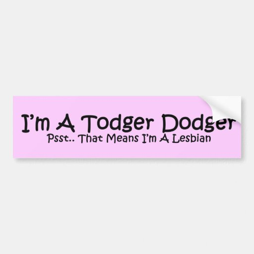 Todger Dodger Car Bumper Sticker