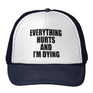 Todo daña y estoy muriendo gorras de camionero