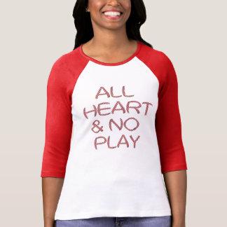 Todo el corazón y ningún juego playera