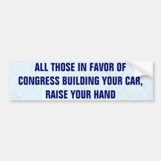 Todo el ésos a favor del congreso que construye su pegatina para auto