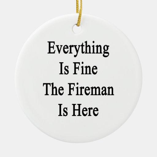 Todo es el bombero está muy bien aquí ornatos