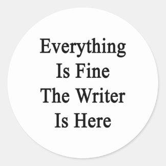 Todo es el escritor está muy bien aquí pegatina redonda