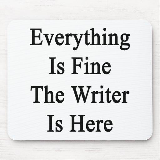 Todo es el escritor está muy bien aquí alfombrilla de ratón
