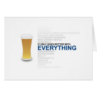 Todo es mejor con la cerveza tarjeta de felicitación