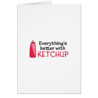 Todo es mejor con la salsa de tomate tarjeta de felicitación