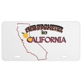 Todo es mejor en la placa de California Placa De Matrícula
