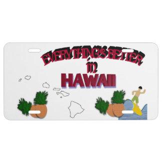 Todo es mejor en la placa de Hawaii Placa De Matrícula