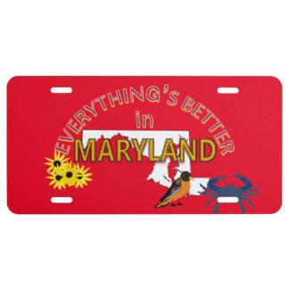 Todo es mejor en la placa de Maryland Placa De Matrícula