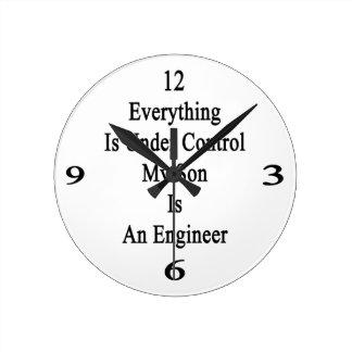 Todo está bajo control que mi hijo es ingeniero reloj redondo mediano