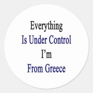 Todo está bajo control que soy de Grecia Pegatina Redonda