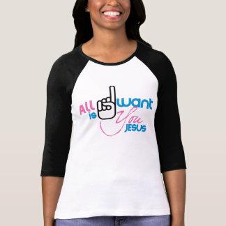 Todo I Want es usted Jesús (señoras 3/4 manga B&W) Camiseta