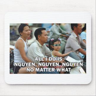 Todo lo que lo hago es Nguyen, Nguyen, cojín de Alfombrillas De Ratón