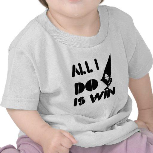 Todo lo que lo hago es triunfo en Windsailing Camisetas