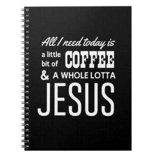 Todo lo que necesito está hoy un poco de café libreta espiral