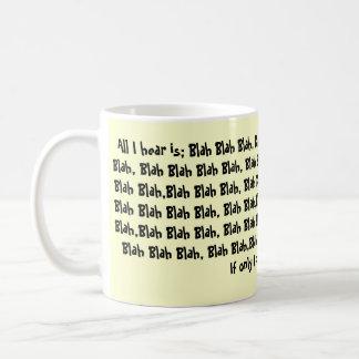 Todo lo que oigo es; - Soso, soso - B soso soso… Taza De Café