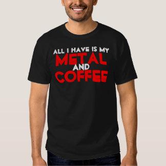Todo lo que tengo es mi metal y café playera
