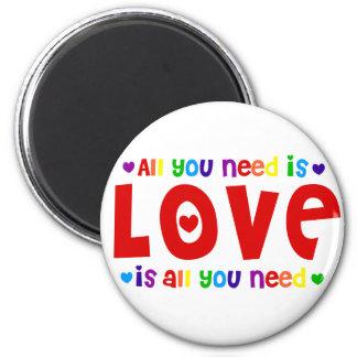 Todo lo que usted necesita es amor imán redondo 5 cm
