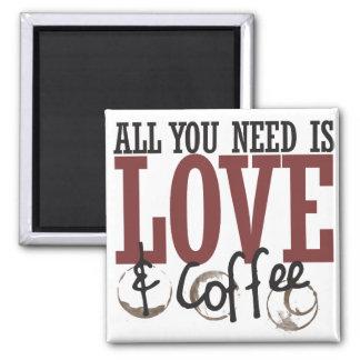Todo lo que usted necesita es amor y café imán cuadrado