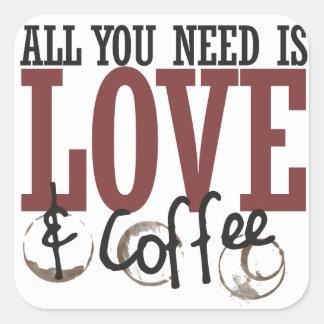 Todo lo que usted necesita es amor y café calcomania cuadradas personalizada