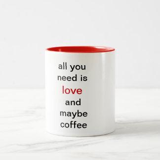 Todo lo que usted necesita es amor y quizá café taza de dos tonos