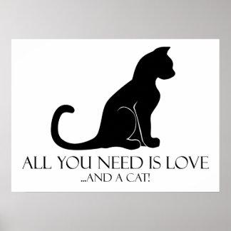 ¡Todo lo que usted necesita es amor y un gato! Póster