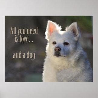 Todo lo que usted necesita es amor…. ¡y un perro! posters