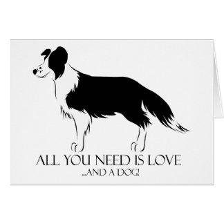 ¡Todo lo que usted necesita es amor y un perro! Tarjeta De Felicitación