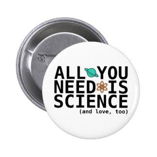Todo lo que usted necesita es ciencia (y el amor,  pins