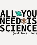 Todo lo que usted necesita es ciencia (y el amor, camiseta