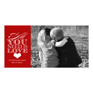 Todo lo que usted necesita es el día de San Valent Tarjeta Fotográfica