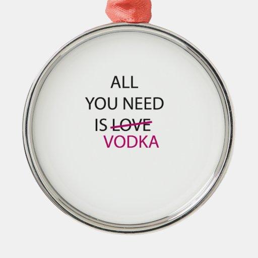 todo lo que usted necesita es vodka.ai adorno redondo plateado