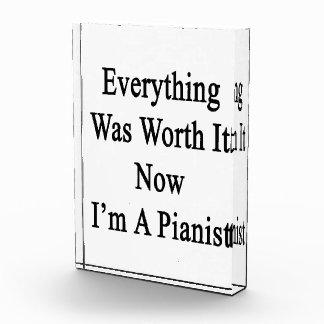 Todo lo valió ahora que soy Pianist.