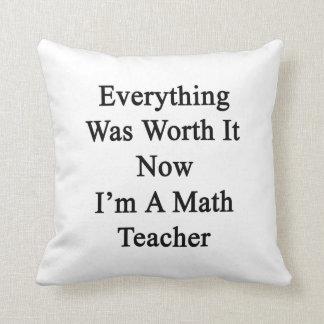 Todo lo valió ahora que soy profesor de matemática almohada