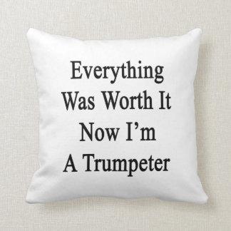 Todo lo valió ahora que soy un trompetista cojines