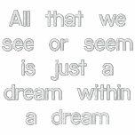 Todo que vemos o parecemos es apenas un sueño dent sudadera bordada